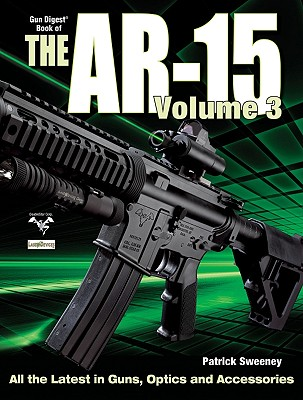Gun Digest Book of the AR-15 By Sweeney, Patrick